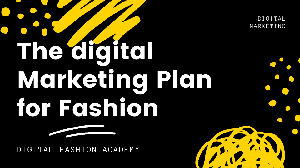 Digital Marketing Plan for Fashion